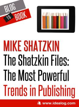 The Shatzkin Files: The Most Powerful Trends in Publishing