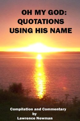 Oh My God: Quotations Using His Name