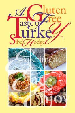 A Gluten Free Taste of Turkey (Gluten Free/Wheat Free Cookbook, #1)