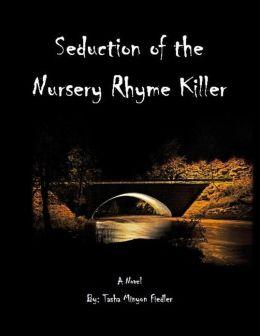 Seduction of the Nursery Rhyme Killer