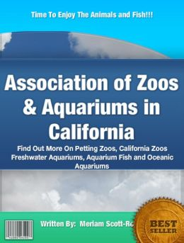 Association of Zoos & Aquariums in California: Find Out More On Petting Zoos, California Zoos Freshwater Aquariums, Aquarium Fish and Oceanic Aquariums
