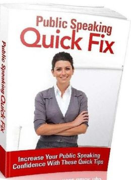 eBook about Public Speaking Quick Fix - This Book Is One Of The Most Valuable Resources In The World When It Comes Ways To Increase Your Public Speaking Confidence With These Quick Tips!