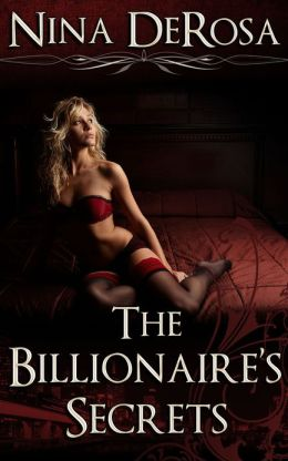 The Billionaire's Secrets (Erotic Romance, Thriller, Billionaire Romance, Alpha Male)