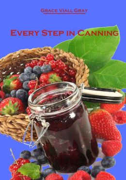 Every Step in Canning (Illustrated)
