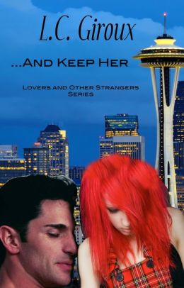 ...And Keep Her (CEO Contemporary Romance)