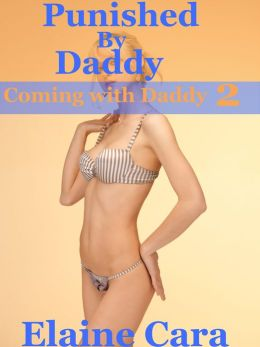 Punished by Daddy (Coming with Daddy 2) (Taboo Erotica)