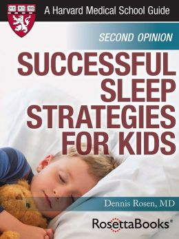 Successful Sleep Strategies for Kids (Harvard Medical School Guide)