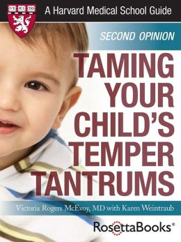 Taming Your Child's Temper Tantrums (Harvard Medical School Guide)