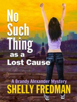 No Such Thing As a Lost Cause: A Brandy Alexander Mystery