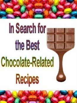 Quick and Easy Cooking Recipes - In Search For The Best Chocolate-Related Recipes - Search for the Best Chocolate Chip Cookie Recipes..