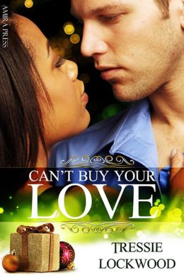 Can't Buy Your Love [Interracial Erotic Romance]
