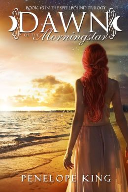 Dawn of the Morningstar (Spellbound Trilogy #3)