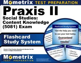Praxis II Social Studies: Content Knowledge (0081 and 5081) Exam Flashcard Study System: Praxis II Test Practice Questions & Review for the Praxis II: Subject Assessments