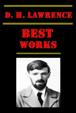 Novels of D H Lawrence(18 in 1)-Lady Chatterley's Lover White Peacock Prussian Officer Lost Girl Kangaroo Fox Ladybird Captain's Doll St. Mawr Plumed Serpent Rainbow Woman Who Rode Away Virgin and the Gipsy Sons and Lovers Women in Love &more