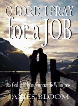 O Lord I Pray for a Job