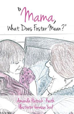 """Mama, What Does Foster Mean?"""