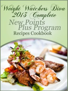 Weight Watchers Diva 2013 Complete New Points Plus Program Recipes Cookbook