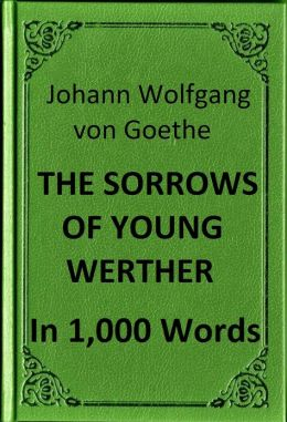 Goethe - The Sorrows of Young Werther in 1,000 Words (Zbooker Classics)