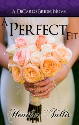 A Perfect Fit (DiCarlo Brides Bk 1)