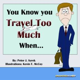 Travel Too Much When...