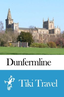 Dunfermline (Scotland) Travel Guide - Tiki Travel