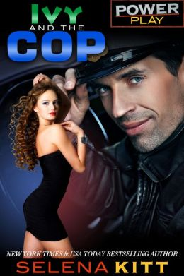 Power Play: Ivy and the Cop (erotic erotica alpha romance sex)