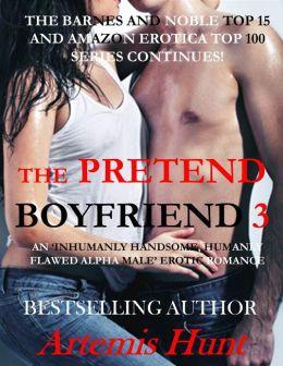 The Pretend Boyfriend 3 (Alpha Male Erotic Romance)