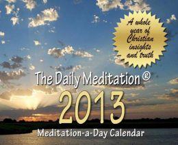The Daily Meditation 2013: Meditation-a-Day Calendar