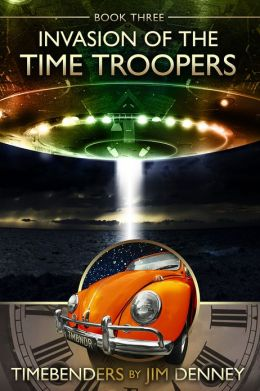 Invasion of the Time Troopers (A Timebenders Novel)