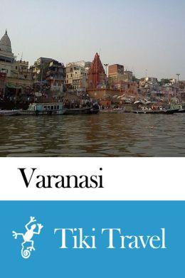 Varanasi (India) Travel Guide - Tiki Travel
