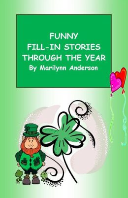 FUNNY FILL-IN STORIES THROUGH THE YEAR