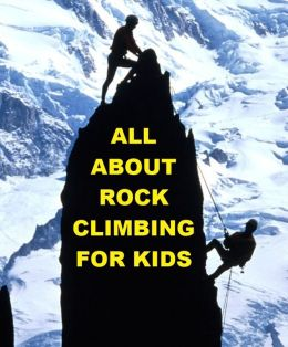 All about Rock Climbing for Kids