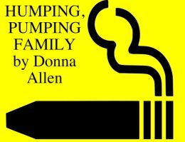HUMPING, PUMPING FAMILY