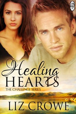 Healing Hearts (The Challenge series) by Liz Crowe