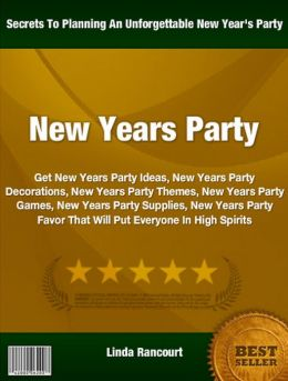 New Years Party: Get New Years Party Ideas, New Years Party Decorations, New Years Party Themes, New Years Party Games, New Years Party Supplies, New Years Party Favor That Will Put Everyone In High Spirits
