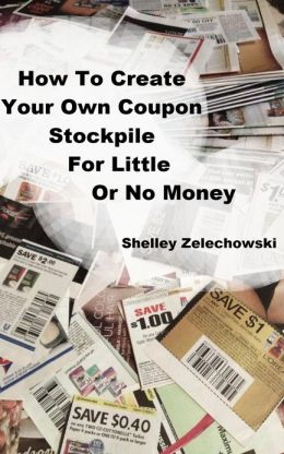 How to Create Your Own Coupon Stockpile for Little or No Money