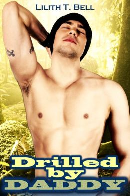 Drilled by Daddy (M/m Military Taboo Sex Erotica)