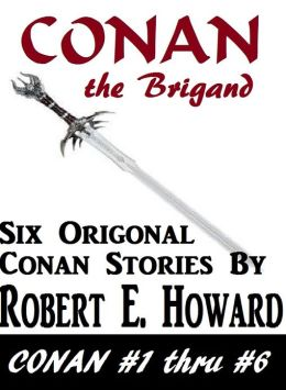 CONAN, Conan the Brigand (Conan the Cimerian Series # 1)