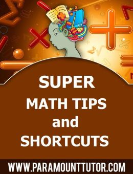 Super Math Tips and Shortcuts