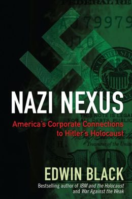Nazi Nexus--America's Corporate Connections to Hitler's Holocaust