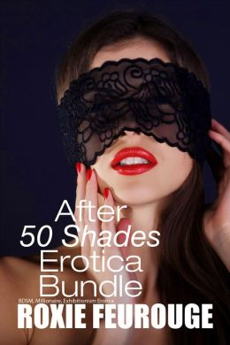After 50 Shades Erotica Bundle (BDSM, Billionaire, Exhibitionism Erotica)