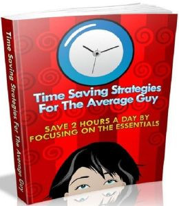 FYI Tips to Time Saving Strategies For The Average Guy