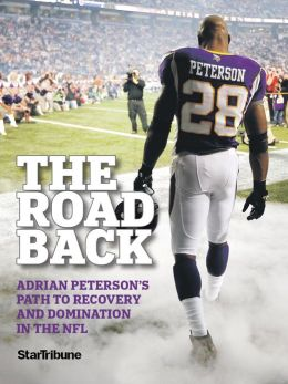 The Road Back: Adrian Peterson's Path to Recovery and Domination in the NFL