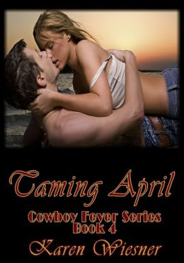 Taming April [Cowboy Fever Series Book 4]