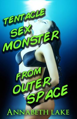 Tentacle Sex Monster from Outer Space (Alien Bondage Erotica)