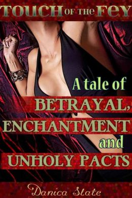 Touch of the Fey 3: A Tale of Betrayal, Enchantment, and Unholy Pacts (Fantasy Monster Erotic Romance)