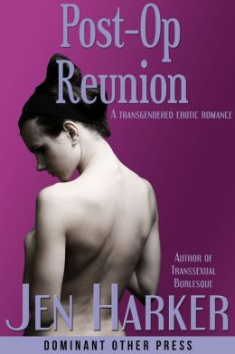 Post-Op Reunion (transgendered erotic romance)