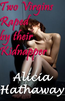 Two Virgins Raped by their Kidnapper (Rape Erotica)