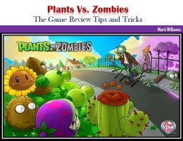 Plants Vs. Zombies: The Game Review Tips and Tricks