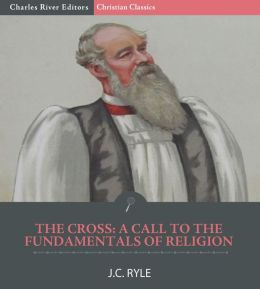 The Cross: A Call to the Fundamentals of Religion